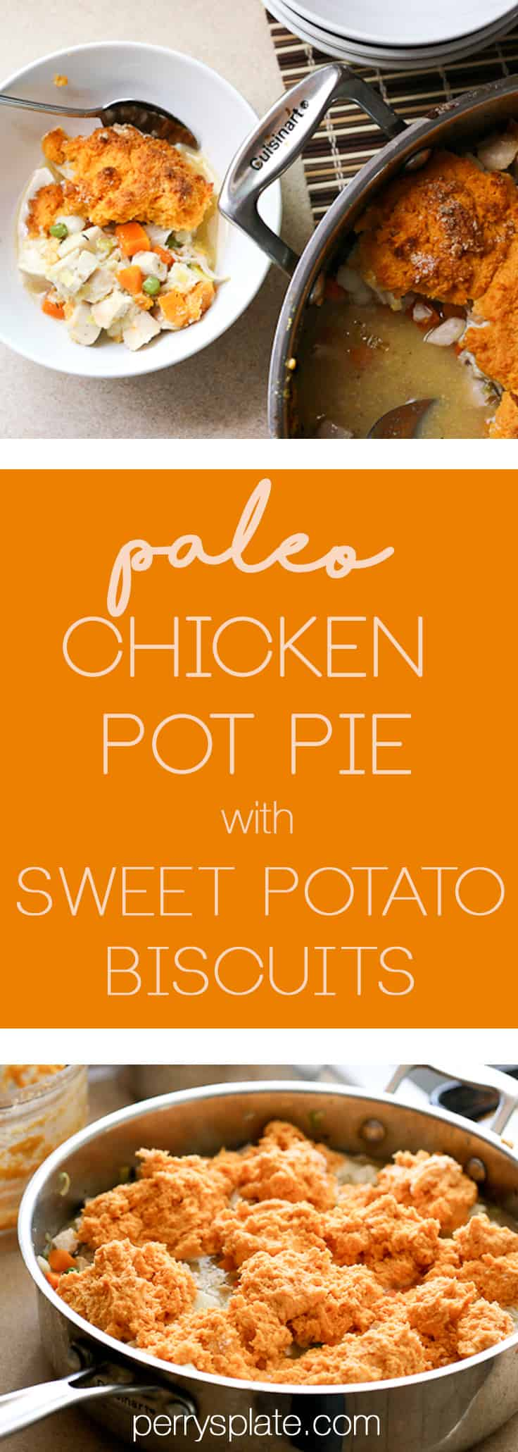 Chicken Pot Pie with Sweet Potato Biscuits | paleo recipes | dairy-free recipes | gluten-free recipes | sweet potato recipes | perrysplate.com