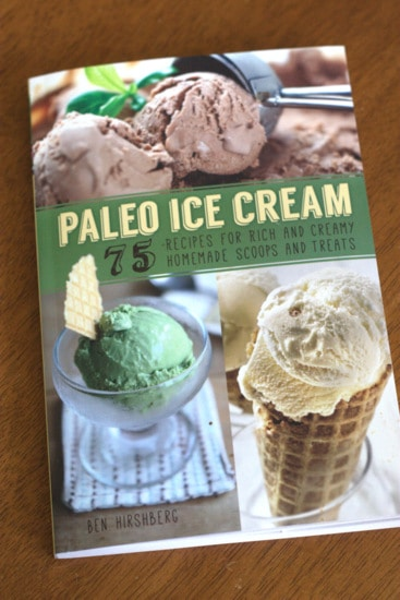 Paleo Ice Cream by Ben Hirshberg