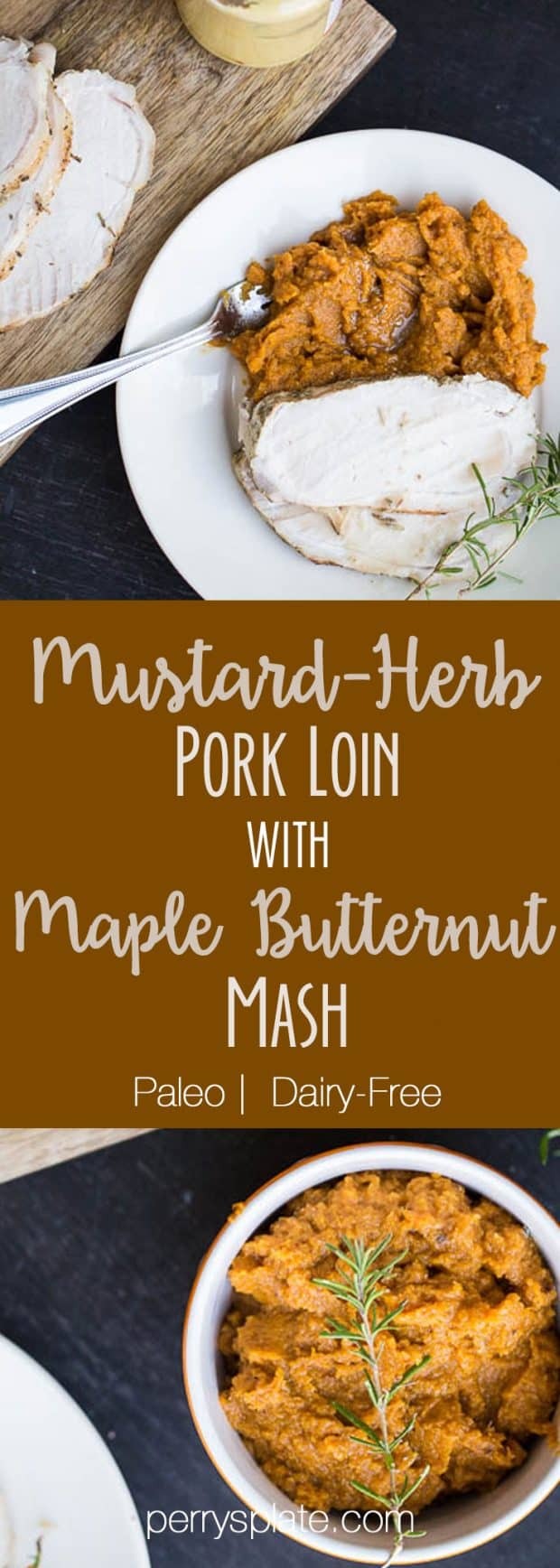 Mustard-Herb Pork Loin with Maple Butternut Mash | paleo recipes | pork recipes | butternut squash recipes | fall recipes | perrysplate.com