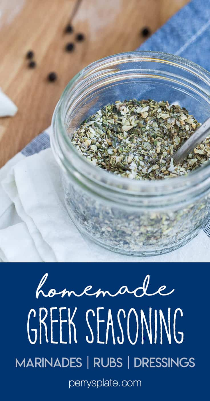Homemade Greek Seasoning -- use this on homemade marinades, rubs, dips, or salad dressings! perrysplate.com