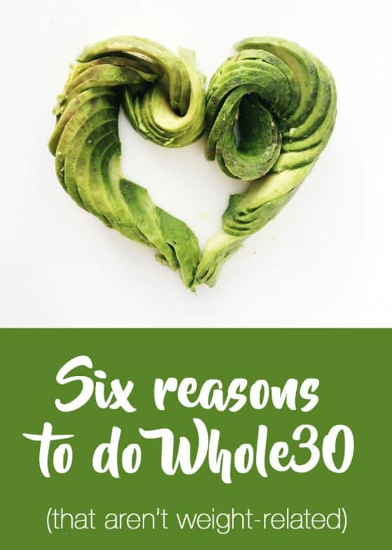 Six Reasons to do Whole30 (that aren't weight-related) | Whole30 recipes | perrysplate.com