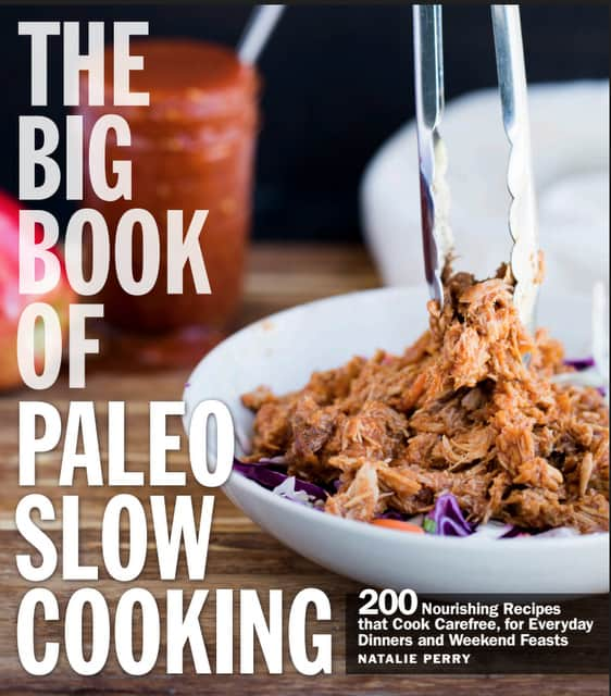 The Big Book of Paleo Slow Cooking | Slow Cooker recipes | paleo recipes | crock pot recipes | paleo cookbooks | perrysplate.com