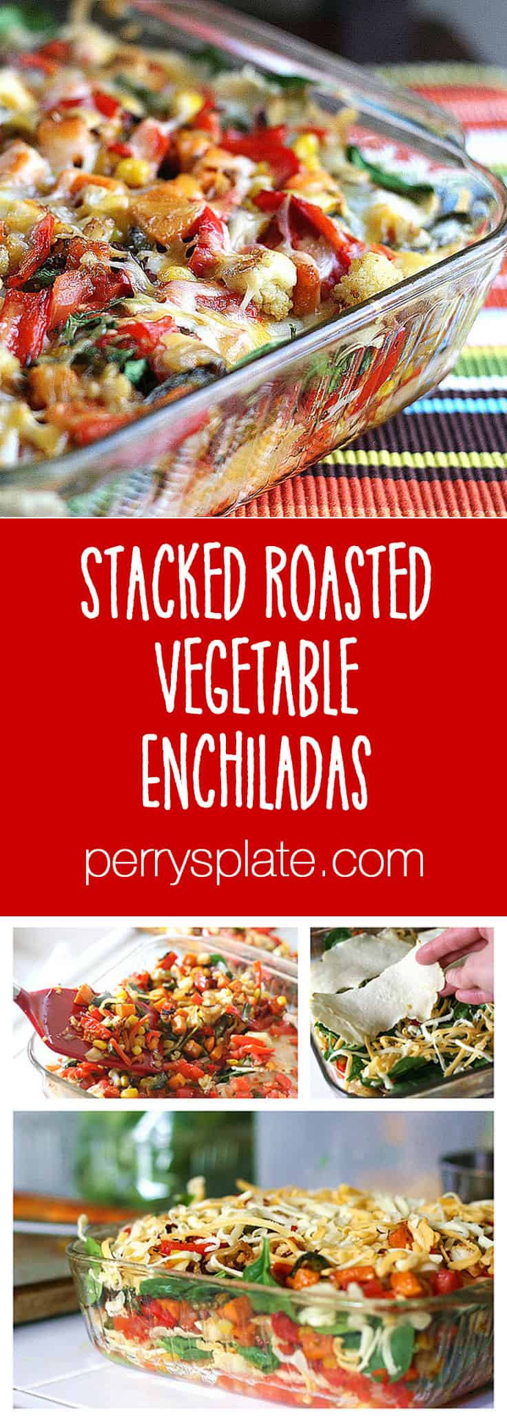 Stacked Roasted Vegetable Enchiladas | vegetarian recipes | roasted vegetables | enchilada recipes | tex-mex recipes | gluten-free recipes | perrysplate.com
