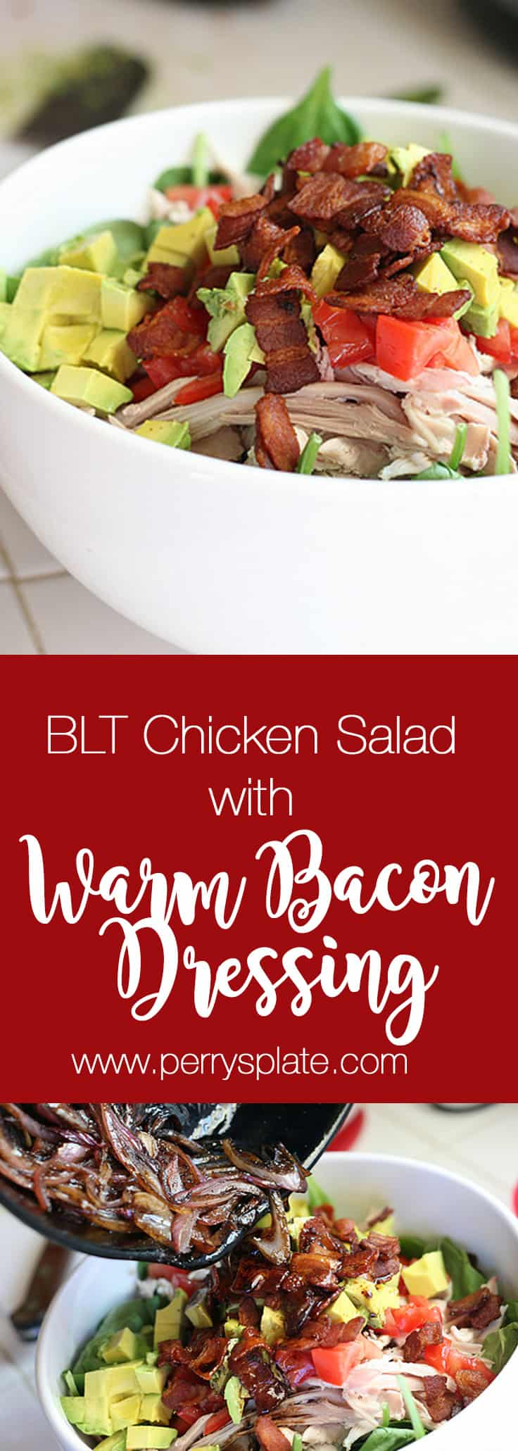 BLT Chicken Salad with Warm Bacon Dressing | paleo recipes | salad recipes | BLT dressing | bacon dressing | perrysplate.com