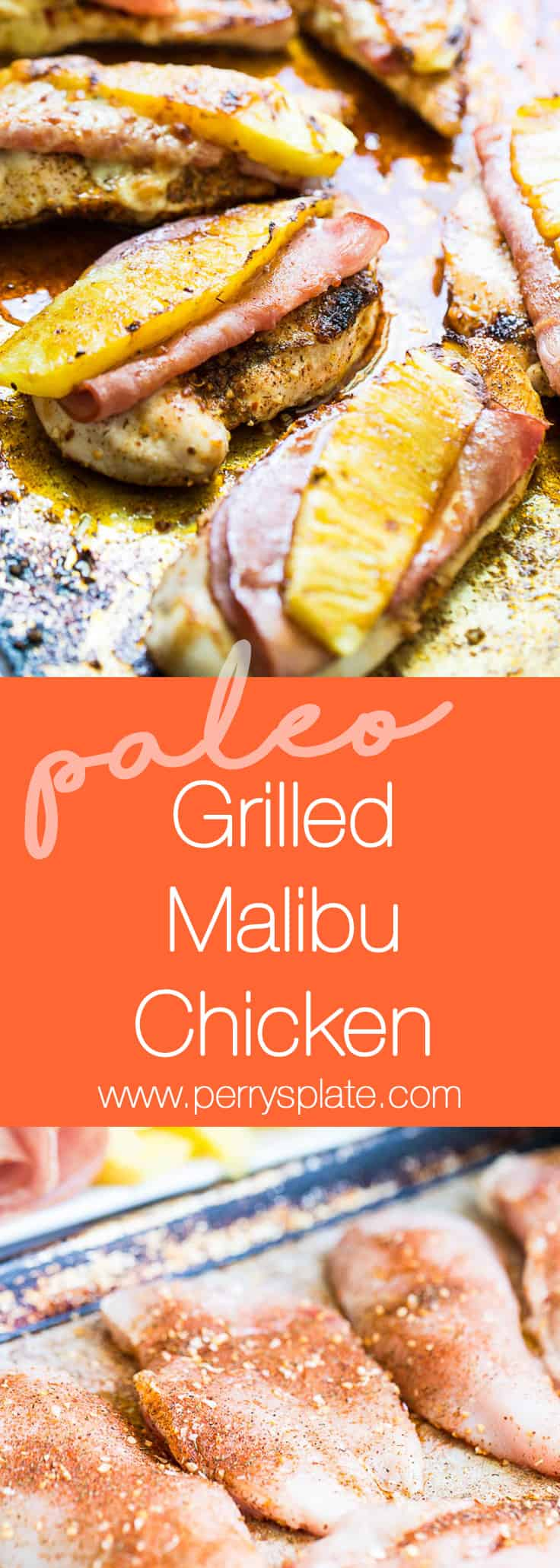 Grilled Malibu Chicken is my favorite thing to make during the summer -- especially if we have guests! Everyone loves it! | grilled chicken recipes | pineapple recipes | paleo recipes | perrysplate.com
