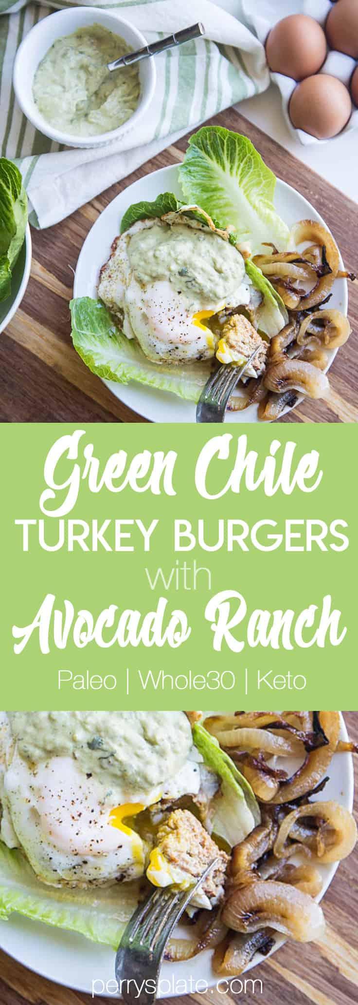 Green Chile Turkey Burgers with Avocado-Ranch | Paleo recipes | Whole30 recipes | Keto recipes | Low-Carb Recipes | perrysplate.com