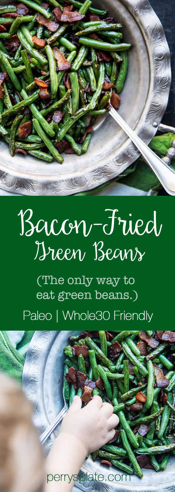 Bacon-Fried Green Beans | paleo recipes | Whole30 recipes | gluten-free recipes | dairy-free recipes | keto recipes | low carb recipes | perrysplate.com