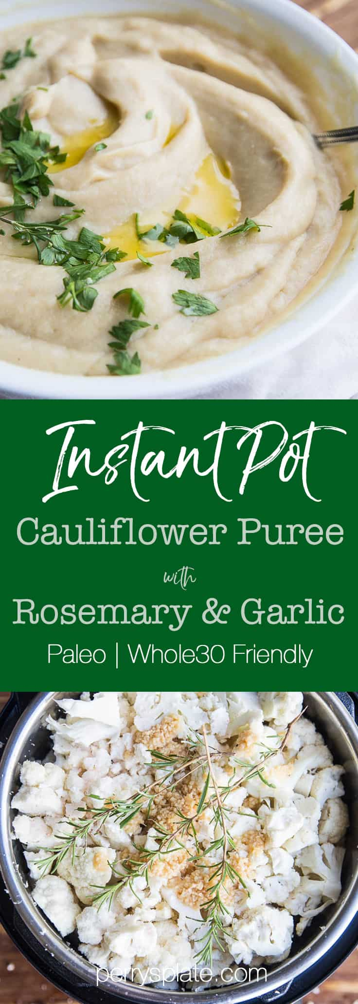 Instant Pot Rosemary Garlic Cauliflower Puree | Instant Pot recipes | paleo recipes | Whole30 recipes | gluten-free recipes | low carb recipes | keto recipes | healthy Thanksgiving recipes | perrysplate.com