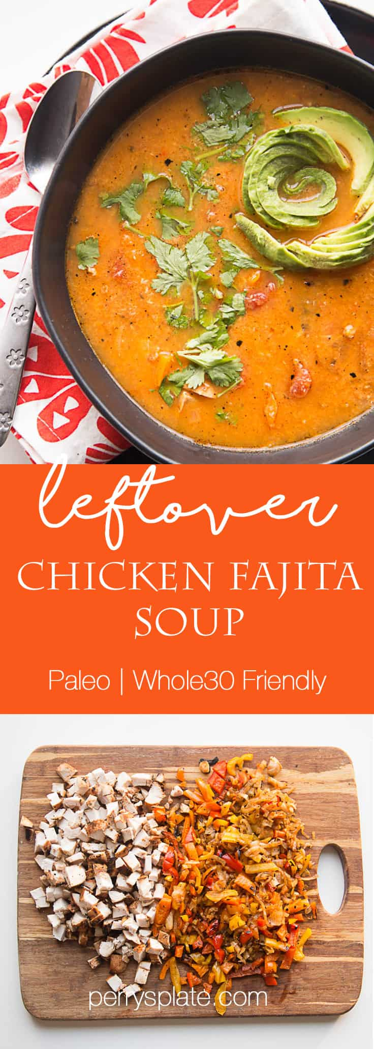 Use your chicken fajita leftovers to make this Leftover Chicken Fajita Soup! | Paleo recipes | Whole30 recipes | soup recipes | gluten-free recipes | low carb recipes | healthy soup recipes | perrysplate.com
