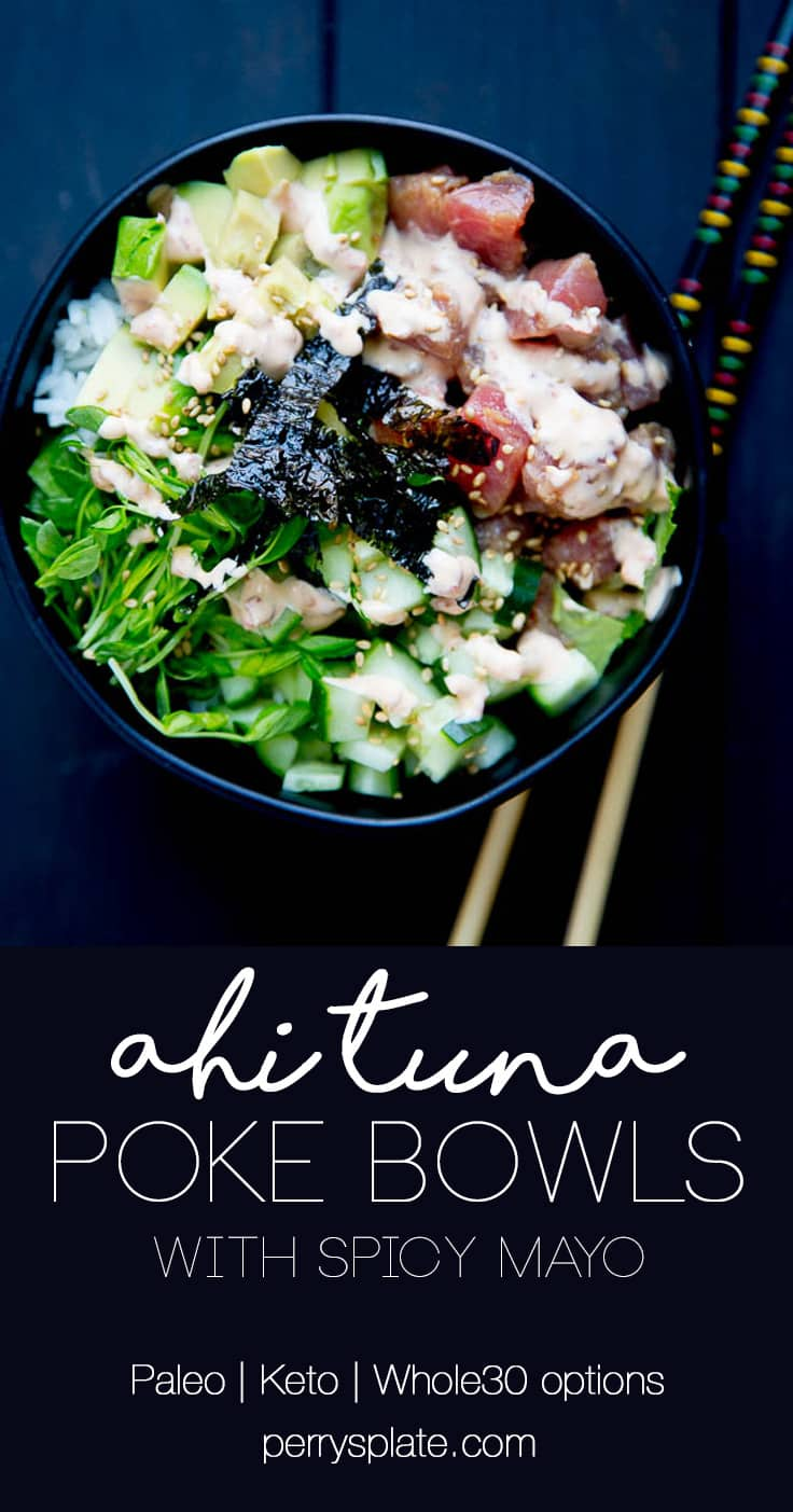 These easy Ahi Tuna Poke Bowls with Spicy Mayo are a quick dinner idea and are naturally gluten and soy-free! They can also be made to be paleo, keto, or Whole30 compliant. | perrysplate.com | poke bowl recipes | paleo recipes | Whole30 recipes | keto recipes