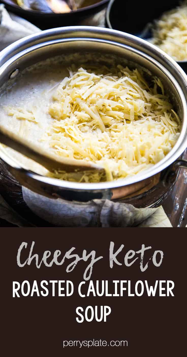 Cheesy Keto Roasted Cauliflower Soup only has a handful of ingredients and is a great recipe for meal prep or a busy weeknight! It's easily made Whole30 and paleo friendly, too! | perrysplate.com #ketorecipes #ketosoup #lowcarbrecipes