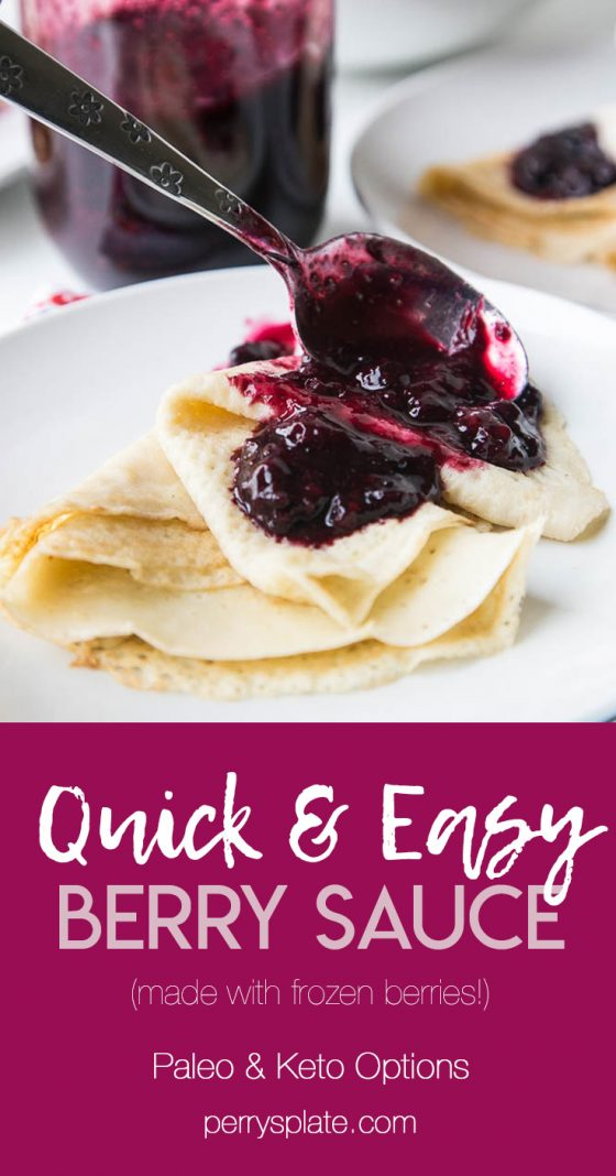 Keep a bag of frozen berries on hand to make this quick 3-ingredient sauce! Use it on crepes, waffles, pancakes, ice cream or over custard!   perrysplate.com #paleodessert #frozenberries #ketodessert