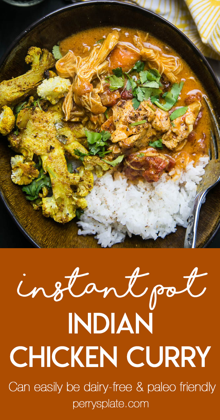 This is my favorite classic Indian Curry and it's super easy to make in the Instant Pot. You can make it dairy free by using coconut milk, too! | perrysplate.com #instantpot #instantpotrecipes #indianfood